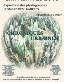 Exposition  «Chroniques Urbaines », Empreintes 2018